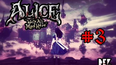 【DEV】爱丽丝:疯狂回归 03-【DEV】【水下弹幕射击】Alice: Madness Returns 爱丽丝:疯狂回归 (Part 3)