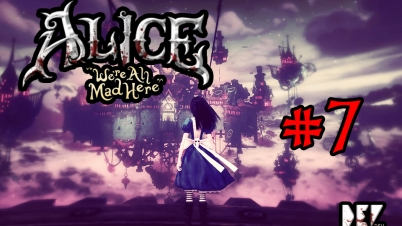 【DEV爱丽丝:疯狂回归 (Part 7)-【DEV】【打扑克】Alice: Madness Returns 爱丽丝:疯狂回归 (Part 7)